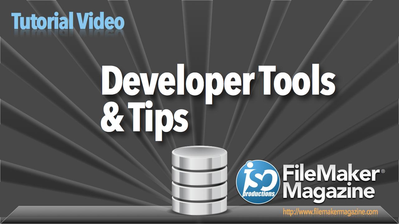 Developer Tools & Tips - ISO FileMaker Magazine