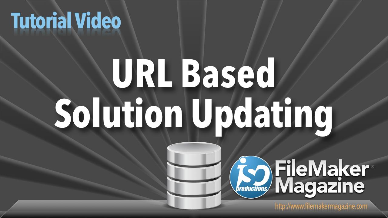 URL Based Solution Updating - ISO FileMaker Magazine